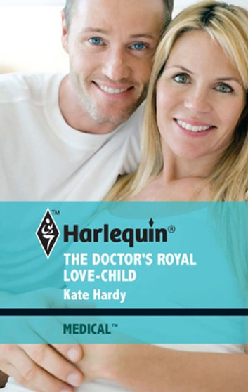 The Doctor's Royal Love-Child ebook by Kate Hardy