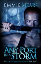 Any Port in a Storm ebook by Emmie Mears