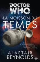 La Moisson du Temps - Doctor Who, T10 eBook by Alastair Reynolds, Marianne Durand