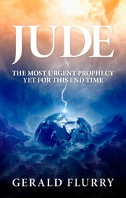 Jude - The Most Urgent Prophecy Yet for This End Time! ebook by Gerald Flurry, Philadelphia Church of God
