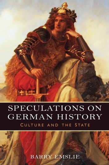 Speculations on German History - Culture and the State ebook by Barry Emslie