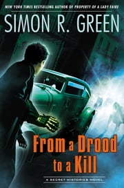 From a Drood to A Kill - A Secret Histories Novel ebook by Simon R. Green