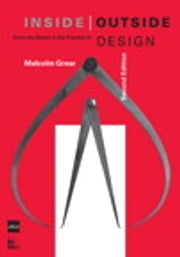 Inside / Outside - From the Basics to the Practice of Design, Second Edition ebook by Malcolm Grear