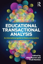 Educational Transactional Analysis - An international guide to theory and practice ebook by Giles Barrow,Trudi Newton