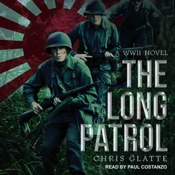 The Long Patrol - A WWII Novel audiobook by Chris Glatte