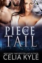 Piece of Tail (BBW Paranormal Shapeshifter Romance) ebook by Celia Kyle
