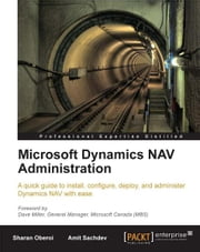 Microsoft Dynamics NAV Administration ebook by Amit Sachdev, Sharan Oberoi