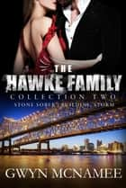 The Hawke Family Collection Two - The Hawke Family Series Collections, #2 ebook by Gwyn McNamee