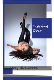Tipping Over ebook by Terry Birchwood