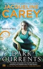 Dark Currents ebook by Jacqueline Carey