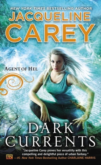 Dark Currents - Agent of Hel ebook by Jacqueline Carey