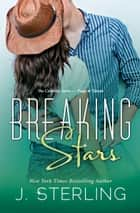 Breaking Stars ebook by J. Sterling