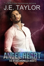 Angel Heart - The Ryan Chronicles Book 2 ebook by J.E. Taylor