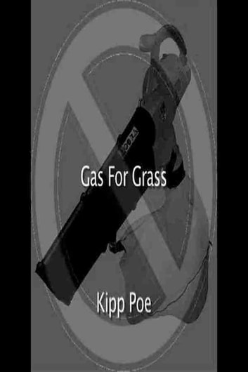 Gas For Grass ebook by Kipp Poe Speicher