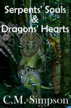 Serpents' Souls & Dragons' Hearts - a science fiction short story set in the Odyssey universe ebook by C.M. Simpson