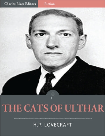 The Cats of Ulthar (Illustrated Edition) eBook by H.P. Lovecraft