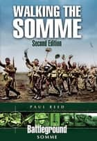 Walking the Somme ebook by Paul Reed