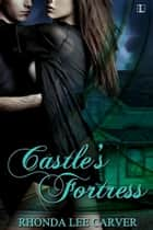 Castle's Fortress ebook by Rhonda Lee Carver