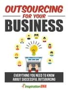 Outsourcing For Your Business ebook by Mark Henz