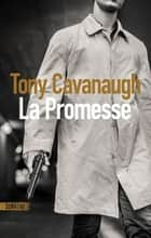 La Promesse ebook by Tony CAVANAUGH