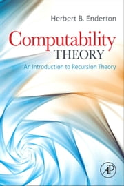 Computability Theory - An Introduction to Recursion Theory, Students Solutions Manual (e-only) ebook by Herbert B. Enderton