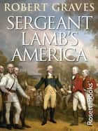 Sergeant Lamb's America ebook by Robert Graves