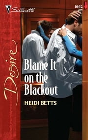 Blame It on the Blackout ebook by Heidi Betts