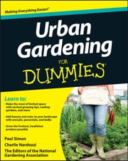 Urban Gardening For Dummies ebook by The National Gardening Association