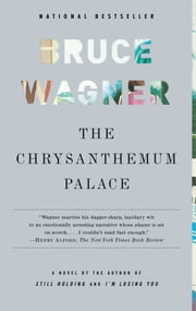 The Chrysanthemum Palace - A Novel ebook by Bruce Wagner