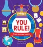 You Rule! - Create Your Own Country ebook by Lonely Planet Kids