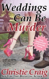 Weddings Can Be Murder ebook by Christie Craig