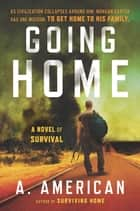 Going Home - A Novel ebook by A. American