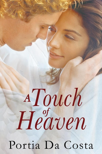 A Touch of Heaven ebook by Portia Da Costa
