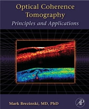 Optical Coherence Tomography - Principles and Applications ebook by Mark E. Brezinski