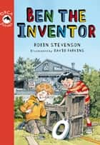 Ben the Inventor eBook by Robin Stevenson, David Parkins