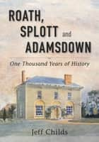 Roath, Splott and Adamsdown ebook by Jeff Childs