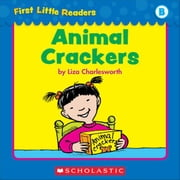First Little Readers: Animal Crackers (Level B) ebook by Charlesworth, Liza