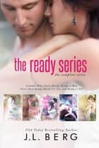 The Ready Series: The Boxed Set ebook by