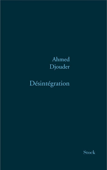 Désintégration ebook by Ahmed Djouder