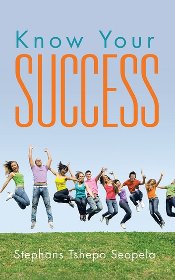 Know Your Success ebook by Stephans Tshepo Seopela