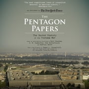 Pentagon Papers, The - The Secret History of the Vietnam War audiobook by Neil Sheehan, E. W. Kenworthy, Fox Butterfield,...