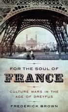 For the Soul of France ebook by Frederick Brown