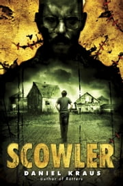 Scowler ebook by Daniel Kraus