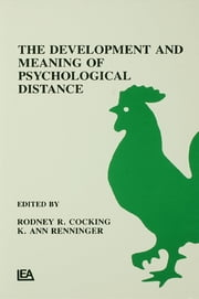 The Development and Meaning of Psychological Distance ebook by Rodney R. Cocking,K. Ann Renninger,Ann Renninger
