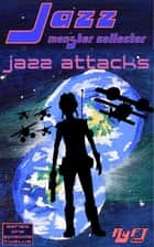 Jazz: Monster Collector In: Jazz Attacks (Season 1, Episode 12) ebook by RyFT Brand