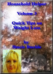 Household Helper Volume 3 Quick Tips on Weight Loss ebook by Stacie Buckle