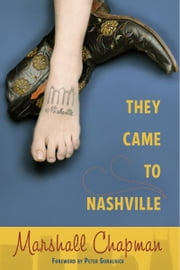 They Came to Nashville ebook by Marshall Chapman,Peter Guralnick