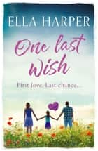 One Last Wish - A heartbreaking novel about love and loss ebook by
