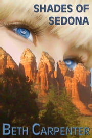 Shades of Sedona (Choices: Story Four) ebook by Beth Carpenter
