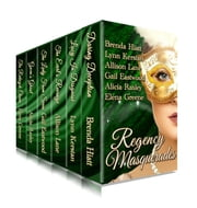 Regency Masquerades: A Limited Edition Boxed Set of Six Traditional Regency Romance Novels of Secrets and Disguises ebook by Brenda Hiatt,Lynn Kerstan,Allison Lane,Gail Eastwood,Alicia Rasley,Elena Greene